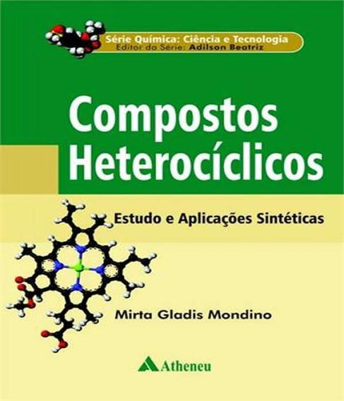 Compostos Heterociclicos - Estudo E Aplicacoes Sinteticas
