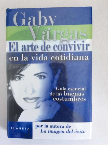 El Arte De Convivir En La Vida Cotidiana. Gaby Vargas. 2000