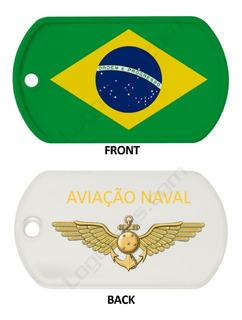 Dog Tag Importada Bandeira Do Brasil + Simbolo Aviação Naval