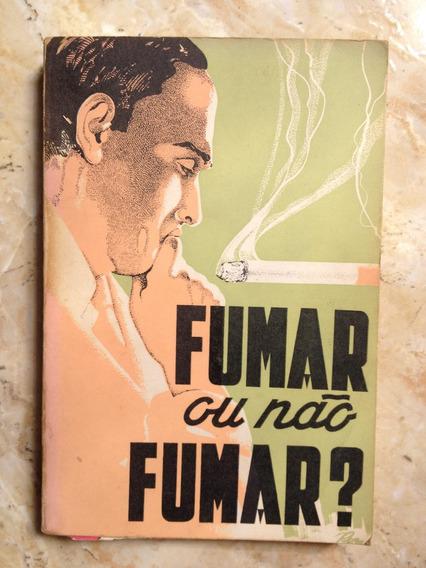 Livro: Fumar Ou Não Fumar? - Dr. Ajax César Da Silveira