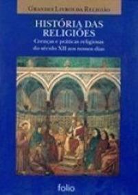 História Das Religiões Crenças E Práticas Religiosas Do S...