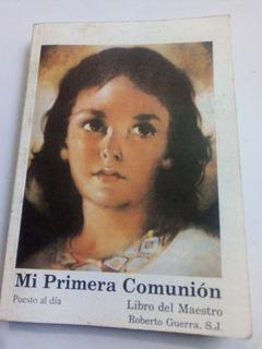 Libro Catequista Mi Primera Comunión Libro Del Maestro