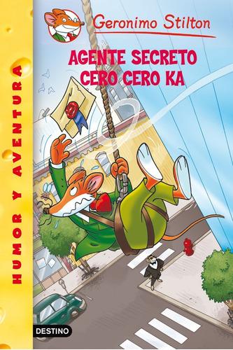 Imagen 1 de 3 de Agente Secreto Cero Cero Ka De Geronimo Stilton - Planeta