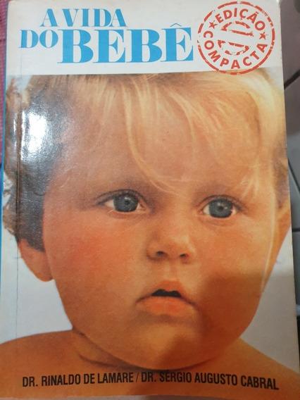 Livro A Vida Do Bebê Rinaldo De Lamare Sérgio Augusto Cabral