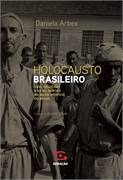 Holocausto Brasileiro Vida, Genocidio E 60 Mil Mortes N