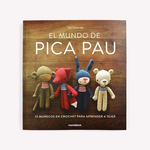 Imagen 1 de 2 de Libro - El Mundo De Pica Pau - Cuarta Edicion - Yanina Schen
