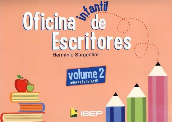 Oficina Infantil De Escrita - Vol. 2 - Educação Infantil