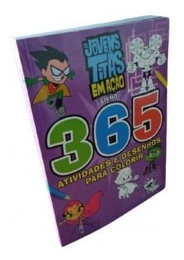 Jovens Titans - 365 Atividades E Desenhos Para Colorir