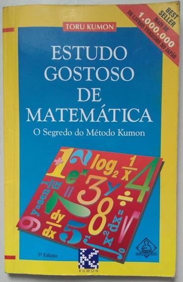 Livro:estudo Gostoso De Matemática:o Segredo Do Método Kumon