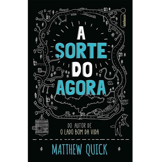Livro A Sorte Do Agora Matthew Quick Romance Novo
