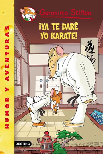 Imagen 1 de 1 de Stilton 37 - Ya Te Daré Yo Karate Geronimo Stilton Destino