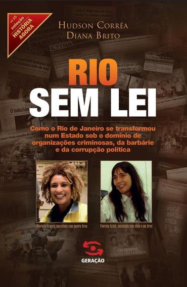 Rio Sem Lei - Como O Rio De Janeiro Se Transformou Num Estad