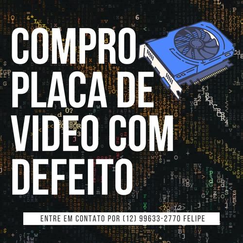 Imagem 1 de 1 de Compro Placas De Vídeo