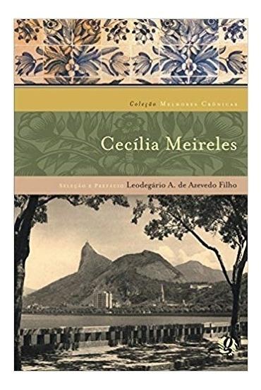 Melhores Cronicas De Cecilia Meireles - Meireles - 1ª Ed. -