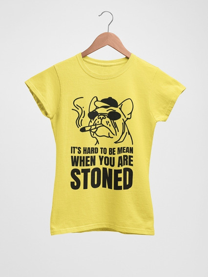Playera When You Are Stoned Para Mujer