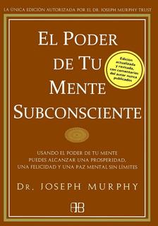 Libro El Poder De La Mente Subconsciente Por J Murphy [ Dhl]