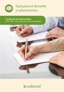 Fabricación De Conservas Vegetales. Inav0109 - Guía Para...