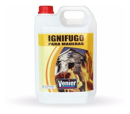 Ignifugo Antifuego P/ Maderas X 5 Lt Venier Con Certificado
