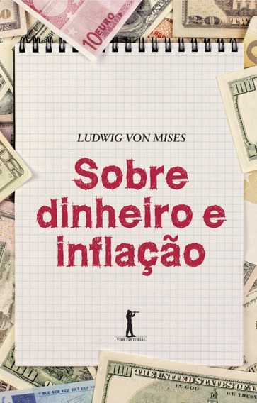 Sobre Dinheiro E Inflação Livro Ludwig Von Mises