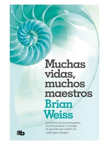 Muchas Vidas Muchos Maestros » Brian Weiss