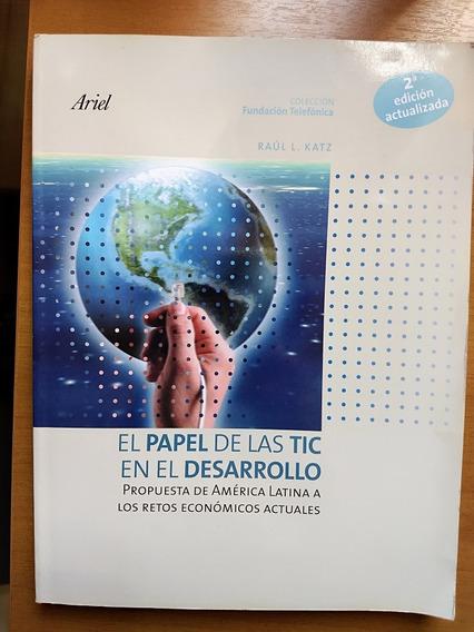 Livro El Papel De Las Tic En El Desarrollo- Raúl Katz