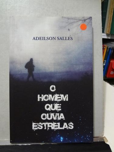 Livro O Homem Que Ouvia Estrelas Adeilson Salles