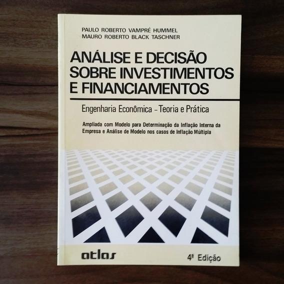 Análise E Decisão Sobre Investimentos E Financiamentos