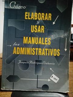 Cómo Elaborar Y Usar Los Manuales Administrativos