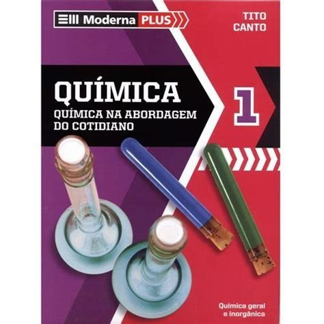 Moderna Plus - Química 1 - Química Na Abordagem Do Cotidiano