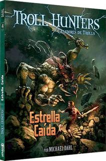 ** Troll Hunters 4 ** Estrella Caida - Michael Dahl