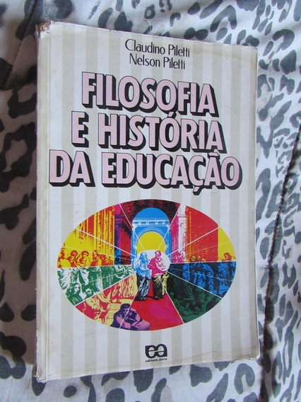 Filosofia E História Da Educação - Claudino Piletti E Nelson