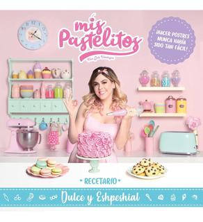Mis Pastelitos - Recetario Dulce Y Eshpeshial Gris Verduzco