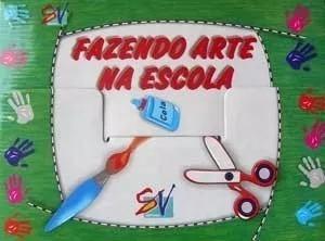 Coleção Fazendo Arte Na Escola + Alfabeto Móvel Com 312 Letr