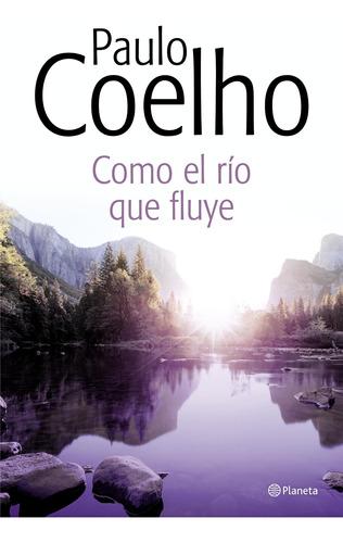 Imagen 1 de 3 de Como El Río Que Fluye De Paulo Coelho - Planeta