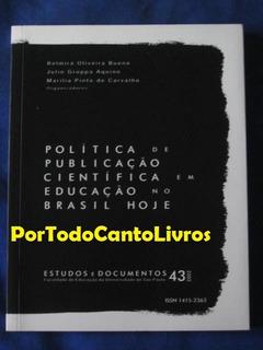 Política De Publicação Científica Em Educação No Brasil Hoje