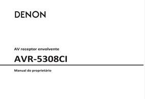 Manual Em Português Do Receiver Denon Avr-5308ci