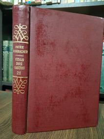 Vidas Dos Santos - Volume 21 - Padre Rohrbacher