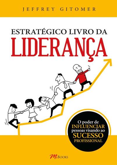 Estratégico Livro Da Liderança - As 12,5 Forças Dos Líde