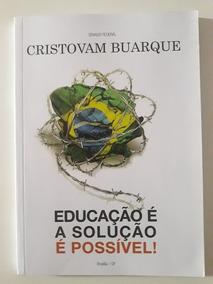 Livro Educação É A Solução É Possível!