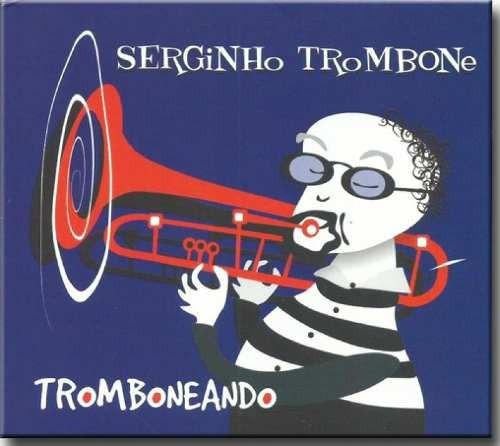 Cd Serginho Trombone Tromboneando Digipack