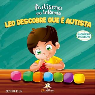 Livro Autismo Na Infância - Leo Descobre Que É Autista
