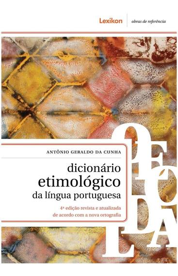 Dicionário Etimológico Da Língua Portuguesa - 4ª Edição