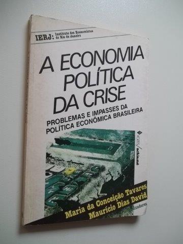 * Livro A Economia Politica Da Crise Maria Conceiçao Tavares