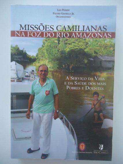 Missões Camilianas Na Foz Do Rio Amazona Leo Pessini E Outr