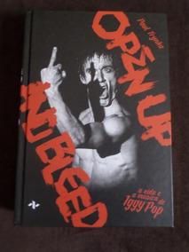 Livro A Vida E A Música De Iggy Pop Open Up And Bleed
