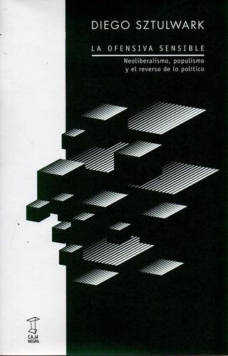 La Ofensiva Sensible - Sztulwark - Caja Negra Editora