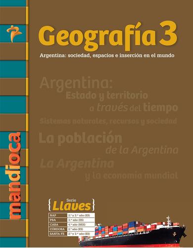 Geografía 3 Serie Llaves - Editorial Mandioca