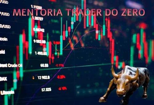 Mentoria Trader Do Zero