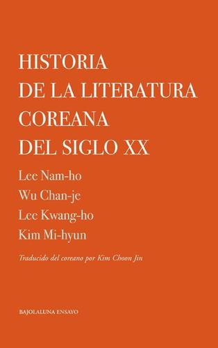 Historia De La Literatura Coreana Del Siglo Xx - Aa. Vv.
