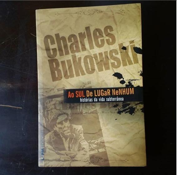 Livro: Ao Sul De Lugar Nenhum Histórias Da Vida Subterrânea